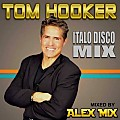 DJ Alex Mix - Tom Hooker (Italo Disco Mix) (2017)