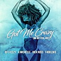 DJ E Feezy - Got Me Crazy (Feat. K Michelle, Rick Ross, Fabolous)