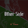 Other Side (Sick Of Being Good)