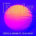 Tiesto & KSHMR feat. Talay Riley - Harder (Extended Mix)