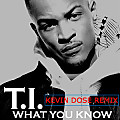 WHAT YOU KNOW (KEVIN DOSE REMIX)