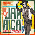 IN JAMAICA DANCEHALL CLASSICS MIXTAPE