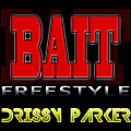 Drissy Parker - BAIT! Freestyle (I'm On My Grind)