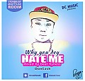 DONCASH- WHY DEY HATE ME ( MIGHTYLELE RIDDIM ) MIXED BY BEATHYNES