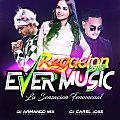 03 REGGAETON 2018 EVER MUSIC Dj Armando mix Dj Carel Jose