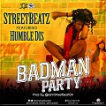 StreetBeatz Ft. Humble Dis (R2Bees) - Badman Party (Prod. By @IamStreetBeatGH)