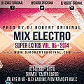 Mix Electro Super Exitos Vol 05 2014 - Dj Robert Original www.djrobertoriginal.com