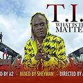 T.I.V - What is the matter