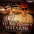 Tu No Puedes Matarme (Prod. By DJ Lacarfary, Lil' Wizard, Sequence) - Feat. Farruko
