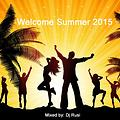 Dj Rusi - Welcome summer 2015