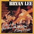 Bryan Lee - Live at The Old Absinthe House Bar...Friday Night (1998)