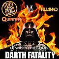 Pep & Rash ft Quintino Vs Tujamo - Darth Fatality (Dj Vaisen Mashup)