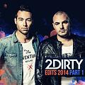 2Dirty Edit Pack 2014 Part 1