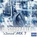 DJ Don X Unstoppable xDorsed Mix 7