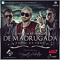 De Madrugada (Prod. By Fade)