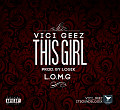 Vici~geez - This girl( prod by LoGiK )