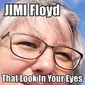 JIMI Floyd - That Look In Your Eyes