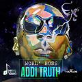 Worl'd Boss - Addi Truth [Short Boss Musiq] Nov 2013