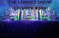 The LORDEZ Show Episode #008