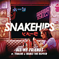 Snakehips - All My Friends (Feat. Tinashe & Chance The Rapper) [mp3clan.com]