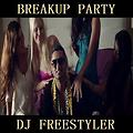 DJ Freestyler - Breakup Party Mashup (Yo Yo Honey Singh)