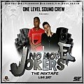 NO MORE JOKERS MIXTAPE LIVE BY ONE LEVEL SOUND CREW