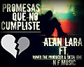 Promesas que no cumpliste - Alan Lara ft. Romix The Producer & Deca-Ene