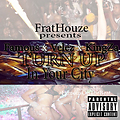 FratHouze - Turn Up In Your City