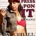 PRESS PON IT - DJ SANZ MIXX