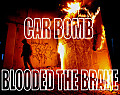 Car Bomb- Blooded the Brave
