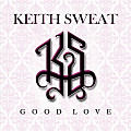 Keith Sweat - Good Love