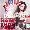 Inna Ft. Daddy Yankee - More Than Friends Produced By: DJ David From Belize & DJ Celso From Peru