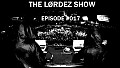 THE LORDEZ SHOW EPISODE #017