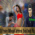 Dilliwaali Girlfriend_Beat Dutch Mix_Dj Protoy