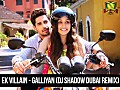 Ek Villain - Galliyan (DJ Shadow Dubai Remix) - www.djsbuzz.in