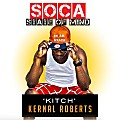 Kernal Roberts - Soca State of Mind (Soca 2015)