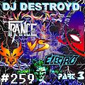 #259 DJ DestroyD - Trance Vs. Electro Part 03