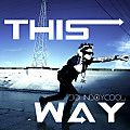 JohnBoyCOOL - This Way (Produced by Mikey Bo & The Klassiks)