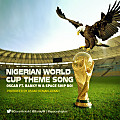 Nigerian World Cup Theme