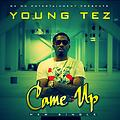 Young Tez - Came Up (Prod. By Super O, Scooter, Wheelz Beats)