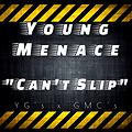 Young Menace - Can't Slip