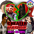 Cheater 2017 (Mashup) By Djavis Ft.Mudgee Production