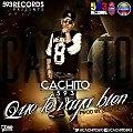 Cachito 593 - Que te vaya bien (Prod by ZLAV MUSIC) (WwW.EcuaMusic.NeT)