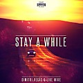 Dimitri Vegas & Like Mike - Stay A While (Extended Mix)