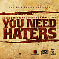 You Need Haters (feat. Juicy J x Project Pat)