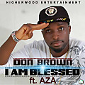 Don Brown ft Aza - I Am Blessed