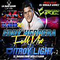 merengue Eddy Herrera Full Mix DITROY LIGHT EL MOUNSTRUO DEVASTADOR DjRonald Gomez