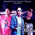 No te Alejes - Randall feat Luizer y Nazzy (Official Remix)