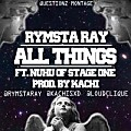 Rymsta Ray - All Things (ft. Nuhu of Stage One)