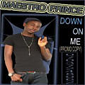 down on me....maestro prince(mastered)07037248062 ....